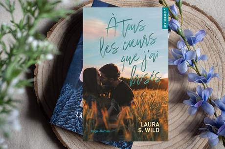 Àtous les cœurs que j'ai brisés – Laura S. Wild