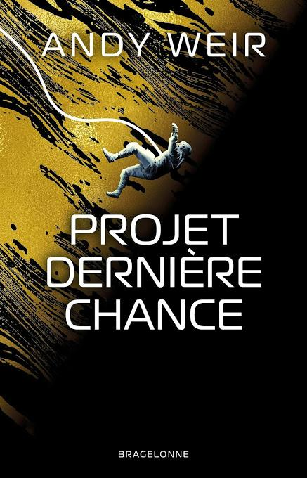 News : Projet Dernière Chance - Andy Weir (Bragelonne)