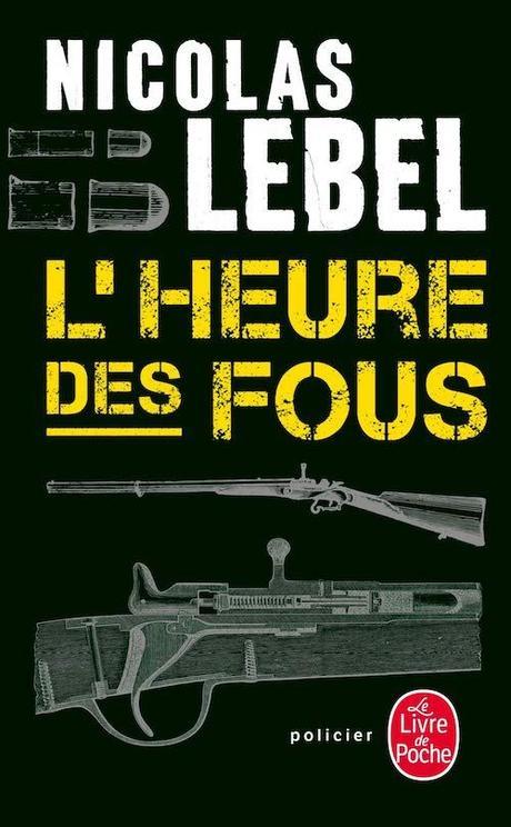 L'heure des fous – Nicolas Lebel