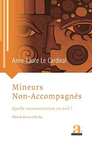 Mineurs non-accompagnés : Quelle reconstruction en exil ? – Anne-Laure LE CARDINAL