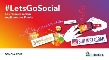 Let's go Social, les réseaux sociaux expliqués par Foncia