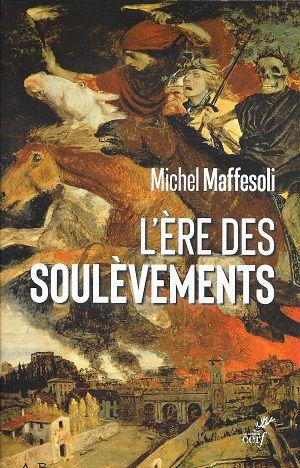 L'ère des soulèvements, de Michel Maffesoli