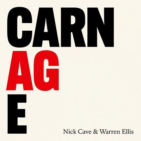 Nick Cave & Warren Ellis – Carnage