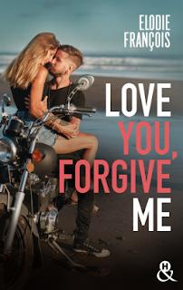 Love you, forgive me d'Elodie François