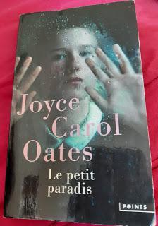 Le petit paradis - Joyce Carol Oates (entre *** et ****)