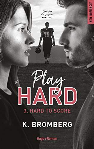 'Play Hard, tome 4 : Hard to lose' de K. Bromberg