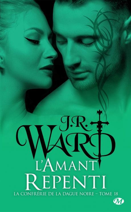 'La Confrérie de la dague noire, tome 18 : L'Amant Repenti' de J. R. Ward