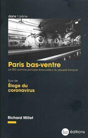 Paris bas-ventre, suivi de, Éloge du coronavirus, de Richard Millet