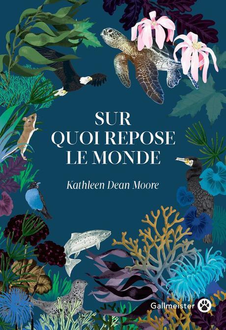 Sur quoi repose le monde de Kathleen DEAN MOORE