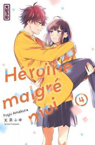 Héroïne malgré moi, tome 4 • Fuyu Amakura