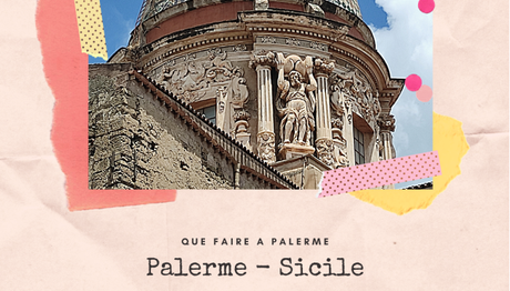 Quoi faire à Palerme | What to do in Palermo