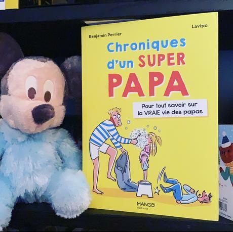 Chroniques d'un super papa• Perrier & Lavipo