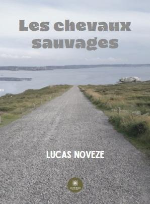 Les chevaux sauvages de Lucas Noveze