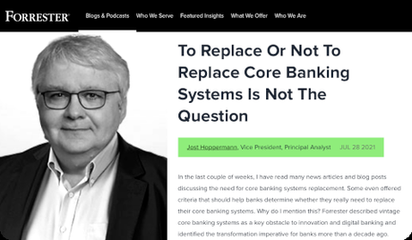Forrester – To Replace Or Not To Replace Core Banking Systems Is Not The Question