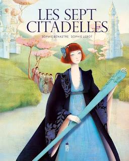 Les sept citadelles de Sophie Bénastre et Sophie Lebot