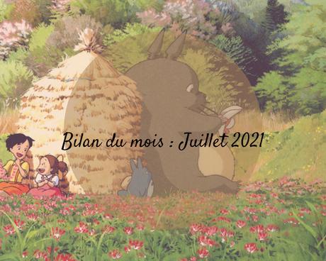 BILAN MENSUEL - Juillet 2021
