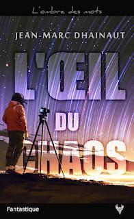 L'œil du Chaos de Jean-Marc Dhainaut