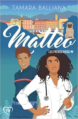 Mon avis sur Matteo , le nouveau tome de la saga Les frères Rossi, de Tamara Balliana