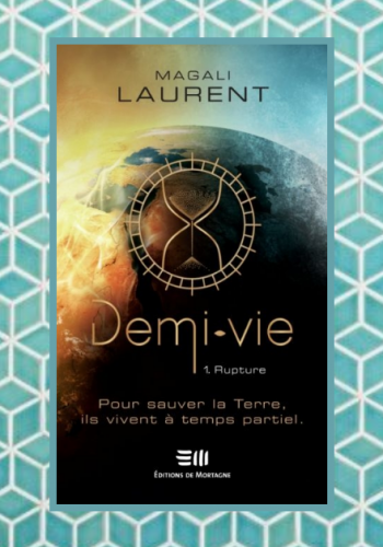 Demi-vie T.1: Rupture, Magali Laurent