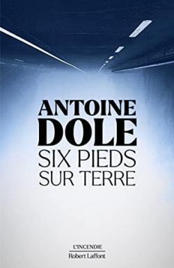Antoine Dole – Six pieds sur terre