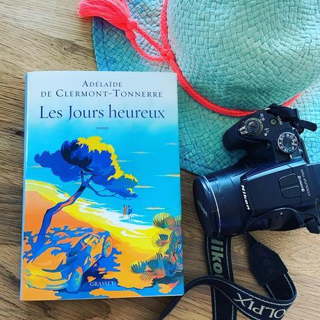 J'ai lu: Les jours heureux d'Adélaïde de Clermont-Tonnerre