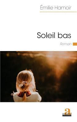 Soleil bas   -  Emilie Hamoir  ♥♥♥♥♥