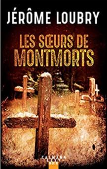 Couverture des Soeurs de Montmorts de Jérôme Loubry