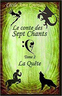 Le Conte des Sept Chants, tome 2 : La quête (Cécile Ama Courtois)