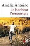 Amélie Antoine – Le bonheur l'emportera