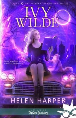 'Ivy Wilde, tome 3 : S.O.S. Fantômes en détresse'd'Helen Harper