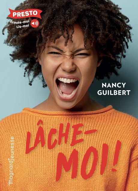 Lâche-moi! Nancy GUILBERT – 2021 (Dès 12 ans)