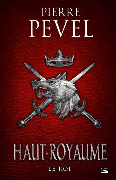 Haut-Royaume, tome 3 - Le Roi