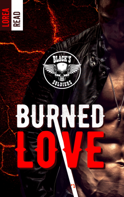 Black's soldiers – Burned Love (tome 3)