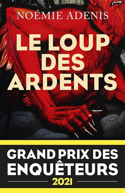 News : Le Loup des Ardents - Noémie Adenis (Robert Laffont)