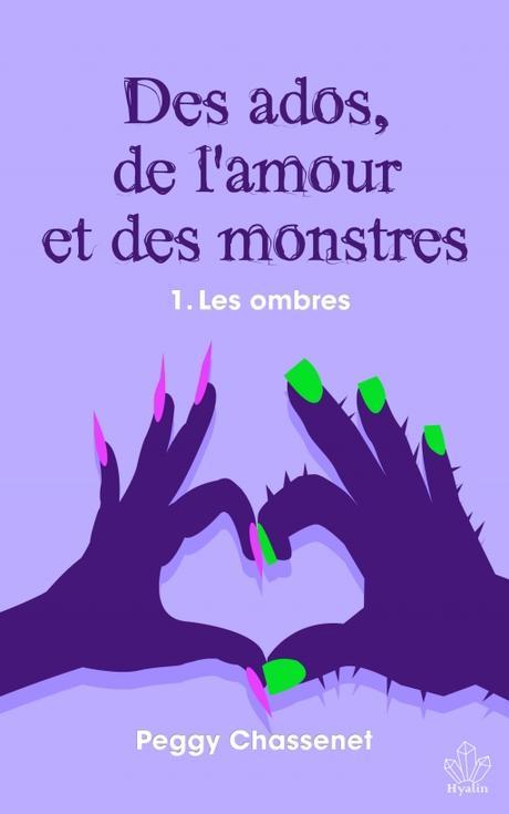 Des ados, de l'amour et des monstres , tome 1 : Les ombres  de Peggy Chassenet