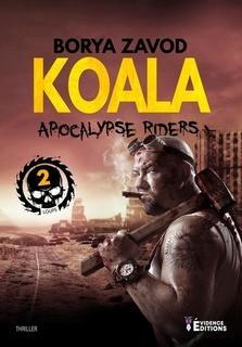 Apocalypse Riders, tome 2 : Koala (Borya Zavod)