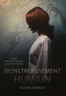 Monstrueusement humain (Elodie Morgen)