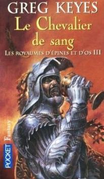 Les Royaumes d'épines et d'os, tome 3 - Le Chevalier de sang