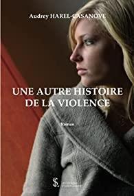 Une autre histoire de la violence, Audrey Harel-Casanove