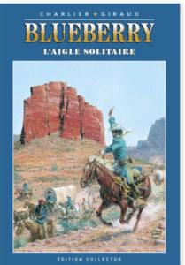 BLUEBERRY, L'aigle solitaire (Charlier, Giraud) – Editions ALTAYA – 12,99€