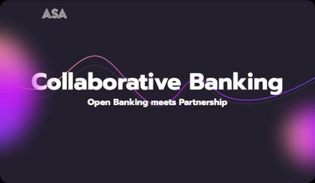 ASA –Collaborative Banking