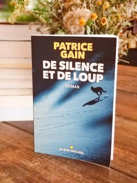 Patrice Gain - de silence et de loup