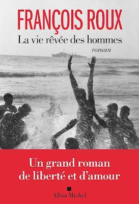 La vie rêvée des hommes  -  François Roux  ♥♥♥♥♥