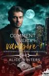 Comment vexer un vampire de Alice Winters