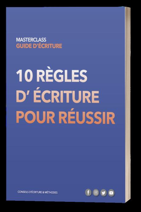 10 règles d'écriture pour reussir MasterClass Samuel Delage