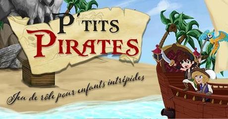P'TITS PIRATES – Jeu de Rôle pour enfants