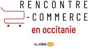 Evènement Cibleweb : Rencontre e-commerce en Occitanie