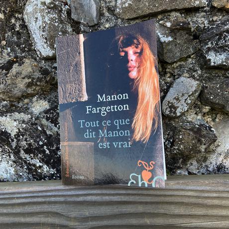 J'ai lu: Tout ce que dit Manon est vrai de Manon Fargetton