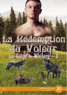 Les loups de Walburg, tome 3 : La rédemption du voleur (George J. Ghislain)