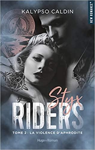 'Styx Riders, tome 2 : La violence d'Aphrodite'de Kalypso Caldin